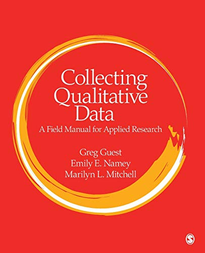Collecting Qualitative Data: A Field Manual for Applied Research from SAGE Publications, Inc