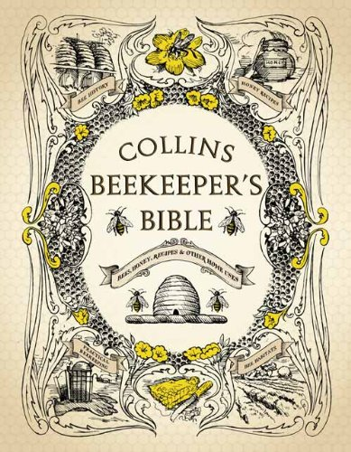 Collins Beekeeper's Bible: Bees, honey, recipes and other home uses from HarperCollins Publishers