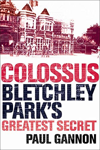 Colossus: Bletchley Park's Greatest Secret from Atlantic Books