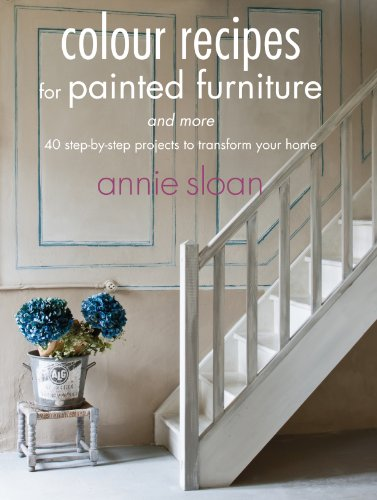 Colour Recipes for Painted Furniture and More: 40 step-by-step projects to transform your home from CICO Books