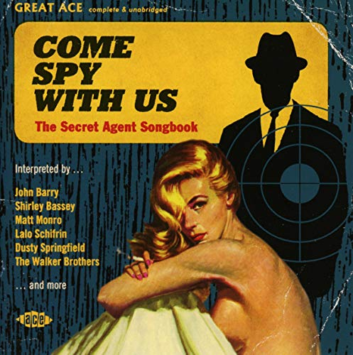 Come Spy With Us ~ The Secret Agent Songbook from ACE