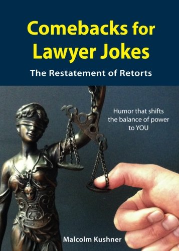 Comebacks For Lawyer Jokes: The Restatement of Retorts from Museum of Humor.com Press