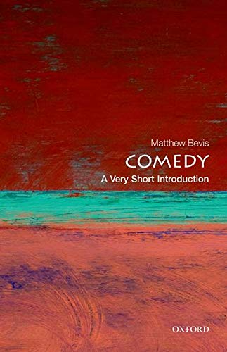 Comedy: A Very Short Introduction (Very Short Introductions) from OUP Oxford