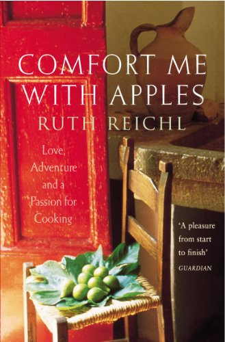 Comfort Me With Apples: Love, Adventure and a Passion for Cooking: A Journey Through Life, Love and Truffles from Arrow