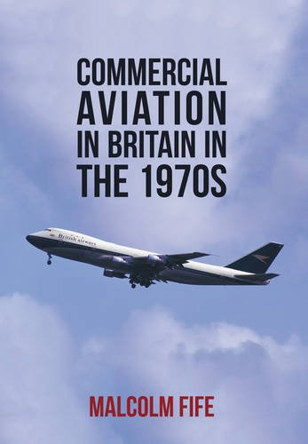 Commercial Aviation in Britain in the 1970s from Amberley Publishing