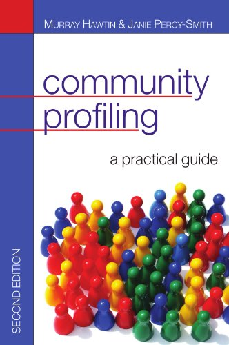 Community profiling: a practical guide: Auditing social needs from Open University Press
