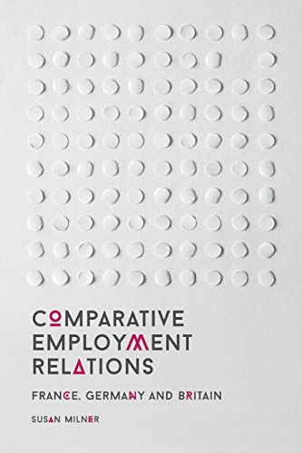 Comparative Employment Relations: France, Germany and Britain from Palgrave