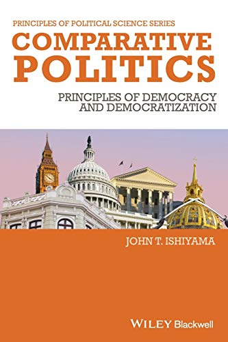 Comparative Politics: Principles of Democracy and Democratization (POPS - Principles of Political Science) from Wiley-Blackwell