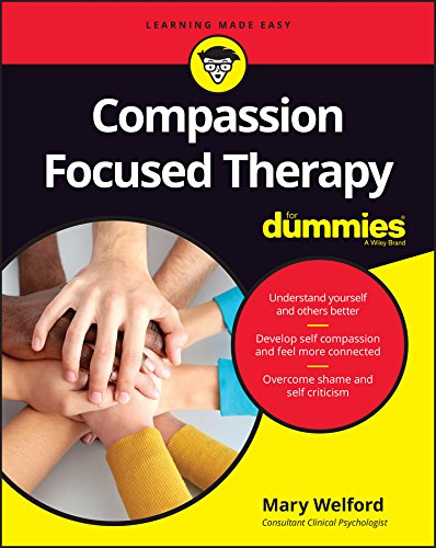 Compassion Focused Therapy For Dummies from John Wiley & Sons
