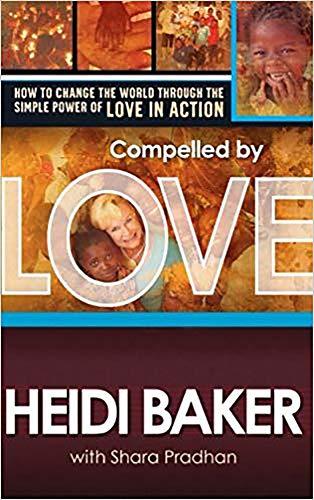 Compelled By Love : How To Change the World Through the Simple Power of Love in Action from Charisma House