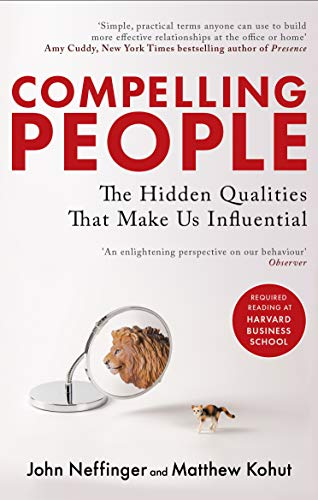 Compelling People: The Hidden Qualities That Make Us Influential from Piatkus