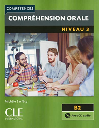 Competences 2eme edition: Comprehension orale 3 (B2) - Livre & CD from Cle International