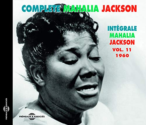 Complete Mahalia Jackson Vol. 11 1960 from Fremeaux