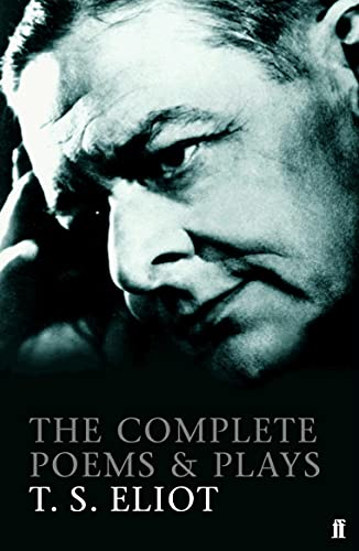 Complete Poems and Plays T.S. Eliot from Faber & Faber