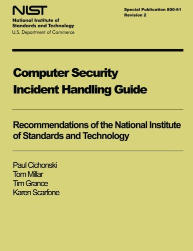 Computer Security Incident Handling Guide: NIST Special Publication 800-61, Revision 2 from Createspace