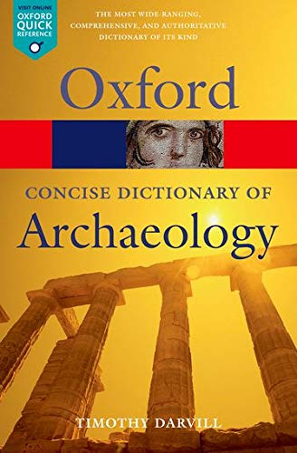 Concise Oxford Dictionary of Archaeology 2/e (Oxford Quick Reference) from Oxford University Press, USA