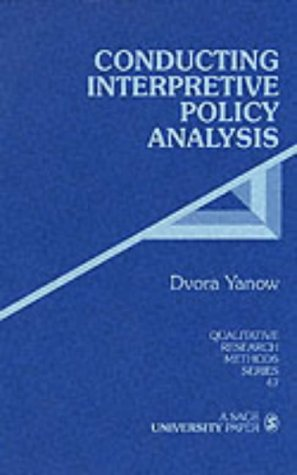 Conducting Interpretive Policy Analysis: 47 (Qualitative Research Methods) from SAGE Publications, Inc