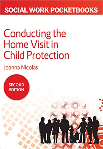 Conducting The Home Visit In Child Protection (UK Higher Education Humanities & Social Sciences Health & So) from Open University Press