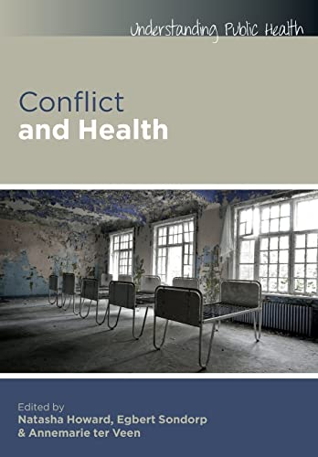 Conflict And Health (Understanding Public Health) from Open University Press