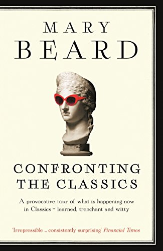 Confronting the Classics: Traditions, Adventures and Innovations from Profile Books Ltd