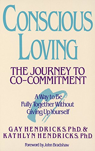 Conscious Loving: The Journey to Co-Commitment from Bantam