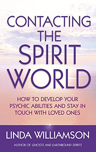 Contacting The Spirit World: How to develop your psychic abilities and stay in touch with loved ones from Piatkus Books