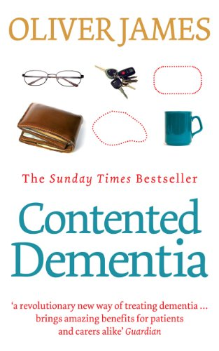 Contented Dementia: A Revolutionary New Way of Treating Dementia : 24-hour Wraparound Care for Lifelong Well-being from Vermilion