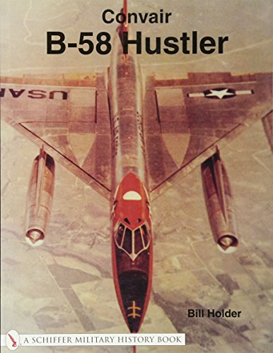 Convair B-58 Hustler (Schiffer Military History Book) from Schiffer Publishing