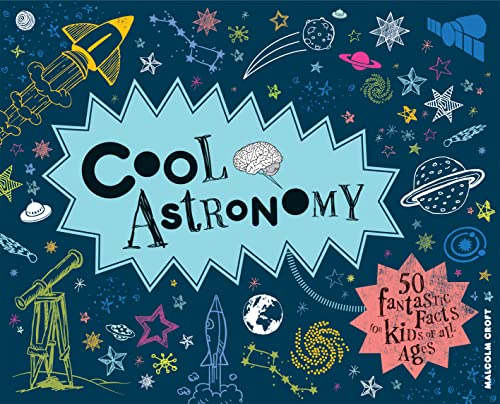 Cool Astronomy - 50 fantastic facts for kids of all ages from Portico