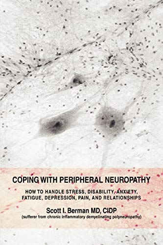 Coping With Peripheral Neuropathy: How to handle stress, disability, anxiety, fatigue, depression, pain, and relationships from iUniverse