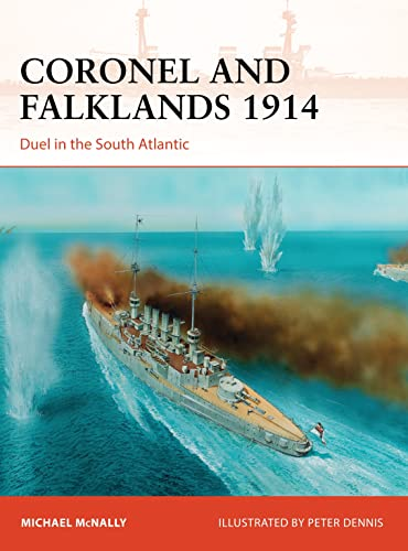 Coronel and Falklands 1914: Duel in the South Atlantic: 248 (Campaign) from Osprey Publishing
