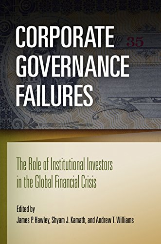 Corporate Governance Failures: The Role of Institutional Investors in the Global Financial Crisis from University of Pennsylvania Press