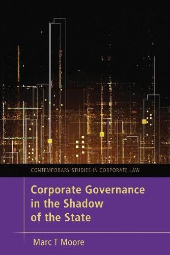 Corporate Governance in the Shadow of the State (Contemporary Studies in Corporate Law) from Hart Publishing