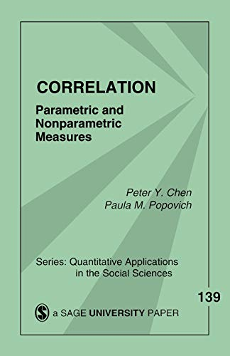 Correlation: Parametric and Nonparametric Measures: 139 (Quantitative Applications in the Social Sciences) from SAGE Publications, Inc