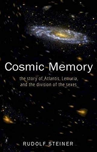 Cosmic Memory: The Story of Atlantis, Lemuria and the Division of the Sexes (Cosmic Memory, Prehistory of Earth & Man) from Steiner Books