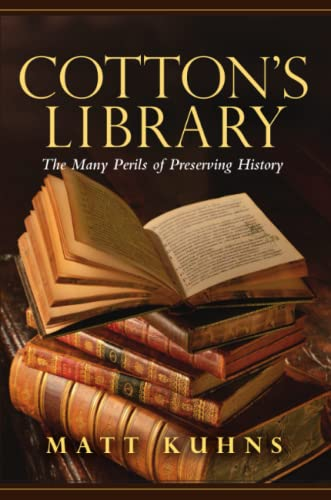 Cotton's Library: The Many Perils of Preserving History from Lyon Hall Press