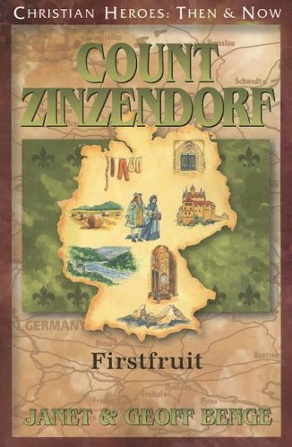 Count Zinzendorf: Firstfruit (Christian Heroes: Then & Now) from YWAM Publishing,U.S.