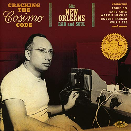 Cracking The Cosimo Code ~ 60s New Orleans R&B & Soul from ACE
