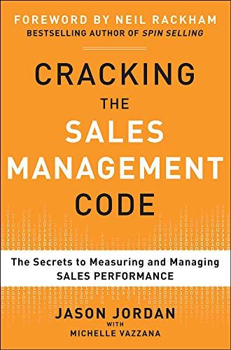 Cracking the Sales Management Code: The Secrets to Measuring and Managing Sales Performance from McGraw-Hill Education