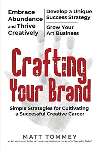 Crafting Your Brand: Simple Strategies for Cultivating a Successful Creative Career from Createspace