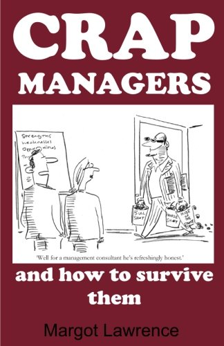 Crap Managers: and how to survive them from Createspace