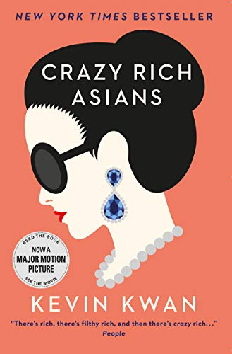 Crazy Rich Asians: The international bestseller, now a major film in 2018 from Corvus