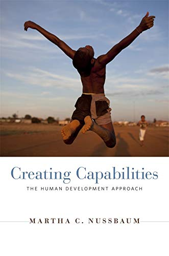 Creating Capabilities: The Human Development Approach from Harvard University Press