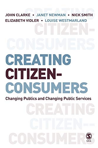 Creating Citizen-Consumers: Changing Publics and Changing Public Services from Sage Publications Ltd