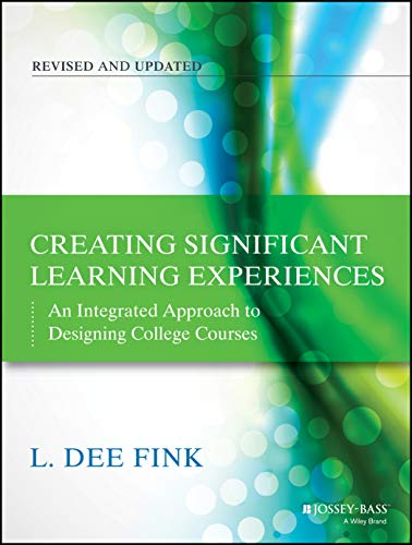 Creating Significant Learning Experiences: An Integrated Approach to Designing College Courses, Revised and Updated (Jossey-Bass Higher and Adult Education) from Jossey-Bass