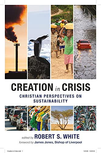 Creation in Crisis: Christian Perspectives on Sustainability from SPCK Publishing