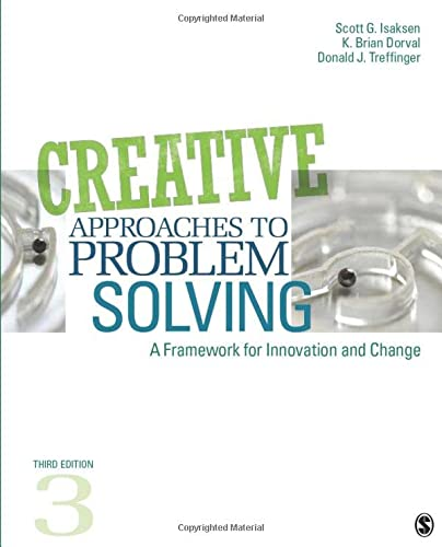 Creative Approaches to Problem Solving: A Framework for Innovation and Change from SAGE Publications, Inc