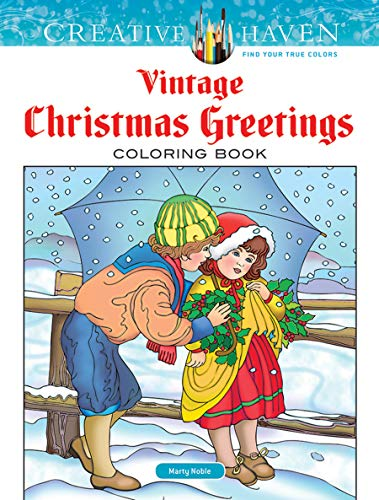 Creative Haven Vintage Christmas Greetings Coloring Book (Creative Haven Coloring Books) from Dover Publications Inc.