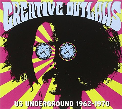 Creative Outlaws (Us Underground 1962 - 70)