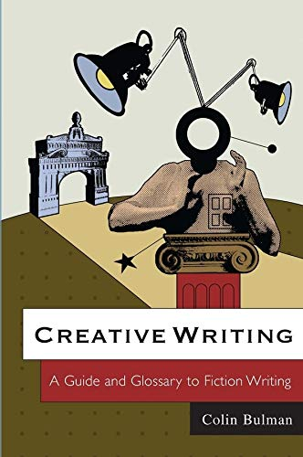 Creative Writing: A Guide and Glossary to Fiction Writing from Polity Press